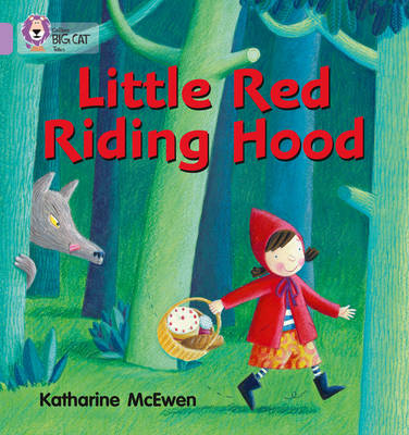Collins Big Cat Little Red Riding Hood: Band 00/Lilac by Katherine McEwen
