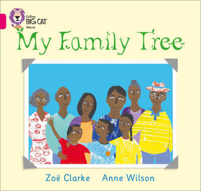 Collins Big Cat My Family Tree: Band 01A/Pink A by Zoe Clarke, Anne Wilson