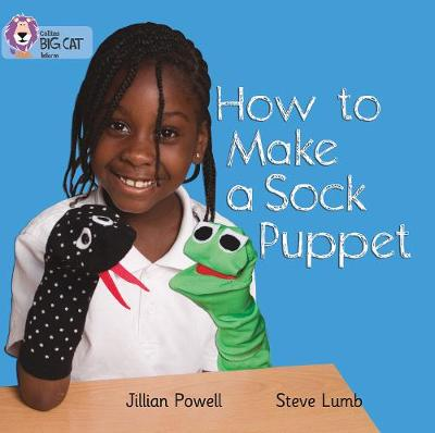 How to Make a Sock Puppet: Band 02a/Red a by Jillian Powell, Steve Lumb