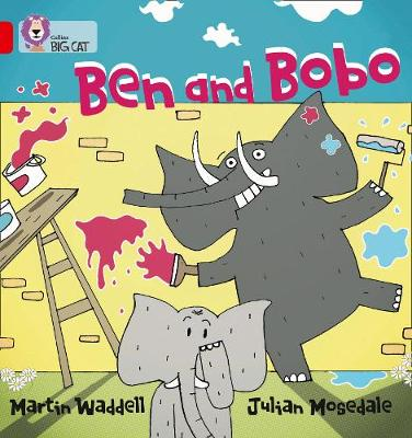 Collins Big Cat Ben and Bobo: Band 02B/Red B by Martin Waddell, Julian Mosedale