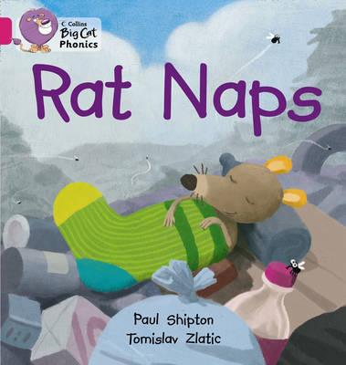 Collins Big Cat Phonics Rat Naps: Band 01B/Pink B by Paul Shipton, Tomislav Zlatic