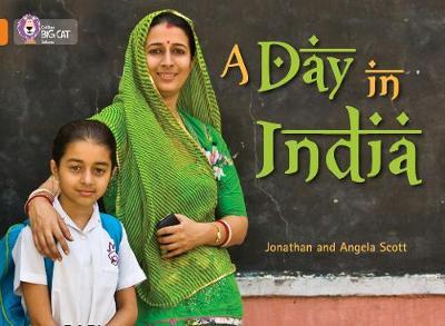 A Day in India Band 06/Orange by Jonathan Scott, Angela Scott