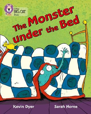 Collins Big Cat The Monster Under the Bed: Band 11/Lime by Kevin Dyer, Sarah Horne