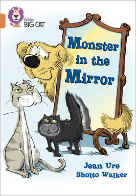 Collins Big Cat Monster in the Mirror: Band 12/Copper by Jean Ure
