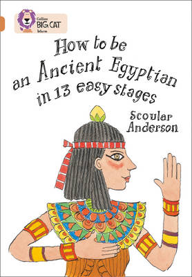 How to be an Ancient Egyptian Band 12/Copper by Scoular Anderson