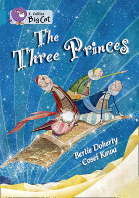 Collins Big Cat The Three Princes: Band 13/Topaz by Berlie Doherty