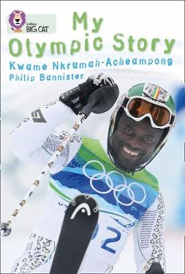 Collins Big Cat My Olympic Story: Band 15/Emerald by Kwame N. Acheampong