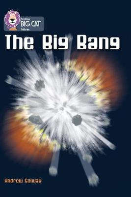 Collins Big Cat The Big Bang: Band 16/Sapphire by Andrew Solway