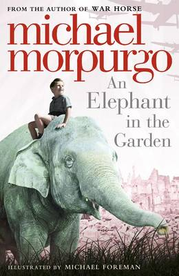 An Elephant In The Garden By Michael Morpurgo M B E Full Size Book Jacket Image Lovereading