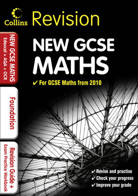 GCSE Maths for Edexcel A+B+AQA B+OCR: Foundation: Revision Guide and Exam Practice Workbook by