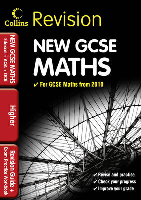 GCSE Maths for Edexcel A+B+AQA B+OCR: Higher: Revision Guide and Exam Practice Workbook by