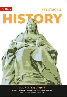 Collins Key Stage 3 History 1750-1918 by Derrick Murphy, Mark Gosling, Dave Martin