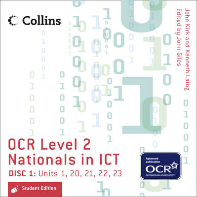 Collins OCR Level 2 Nationals in ICT - Student Edition- Disc 1 Units 1, 20, 21, 22, 23 by John Giles
