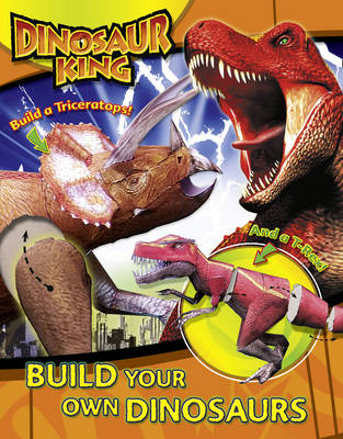 Dinosaur King: Build Your Own Dinosaurs by