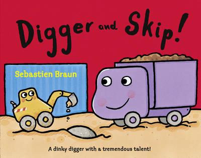 Digger and Skip by Sebastien Braun