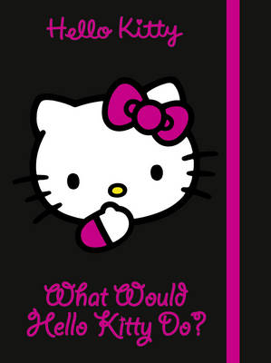 What Would Hello Kitty Do? by