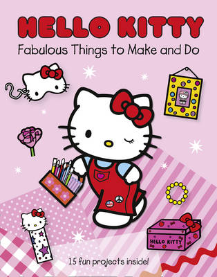 Hello Kitty Fabulous Things to Make and Do Book by