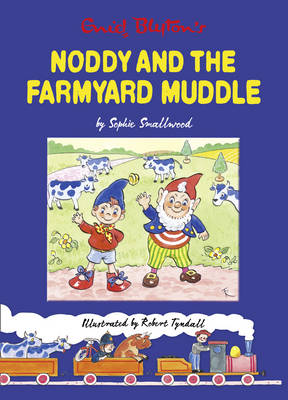 Noddy and the Farmyard Muddle by