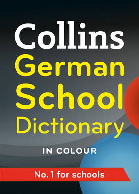Collins German School Dictionary by Collins Dictionaries