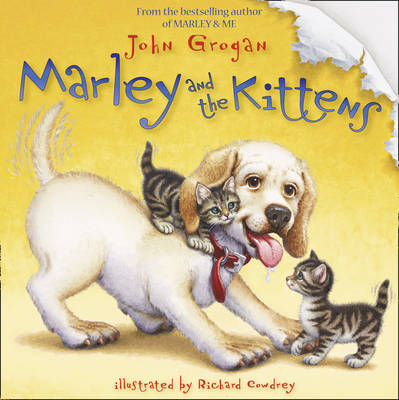 Marley and the Kittens by John Grogan