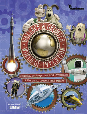 Wallace and Gromit's World of Invention by