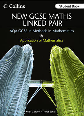 AQA GCSE in Methods in Mathematics and Applications of Mathematics Student Book by Keith Gordon, Trevor Senior