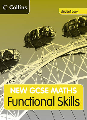 GCSE Maths Functional Skills: Student Book Edexcel and AQA by Andrew Bennington, Andrew Manning, Naomi Norman