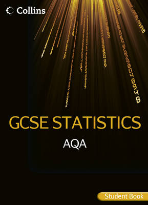Collins GCSE Statistics AQA GCSE Statistics Student Book by Anne Busby, Rob Ellis, Rachael Harris, Andrew Manning