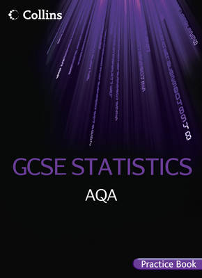 AQA GCSE Statistics Practice Book by Greg Byrd, Fiona Mapp, Claire Powis, Bob Wordsworth