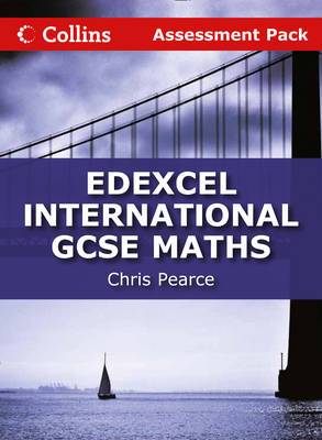Edexcel International GCSE Maths Assessment Pack by Chris Pearce