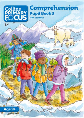 Collins Primary Focus Comprehension: Pupil Book 3 by John Jackman