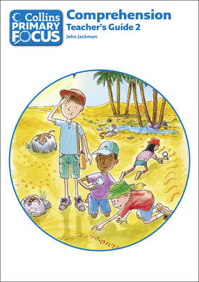 Collins Primary Focus: Comprehension: Teacher'S Guide 2 by John Jackman