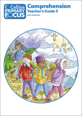 Collins Primary Focus Comprehension: Teacher's Guide 3 by John Jackman