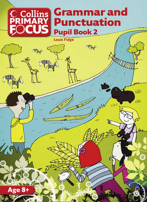 Grammar and Punctuation Pupil Book 2 by Louis Fidge