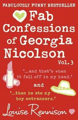 Fab Confessions of Georgia Nicolson (Vol 5 and 6) And That's When it Fell off in My Hand / Then He Ate My Boy Entrancers by Louise Rennison