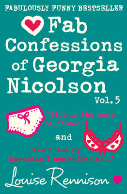 Fab Confessions of Georgia Nicolson Stop in the Name of Pants! / Are These My Basoomas I See Before Me? by Louise Rennison