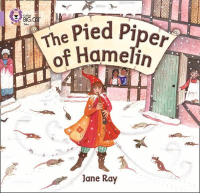 Collins Big Cat The Pied Piper of Hamelin: Band 00/Lilac by Jane Ray