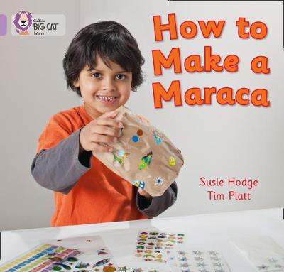 How to Make a Maraca! Band 00/Lilac by Susie Hodge, Tim Platt
