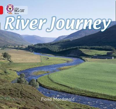 Collins Big Cat: River Journey: Band 02b/Red B by Fiona MacDonald