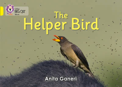 Helper Bird Band 03/Yellow by Anita Ganeri