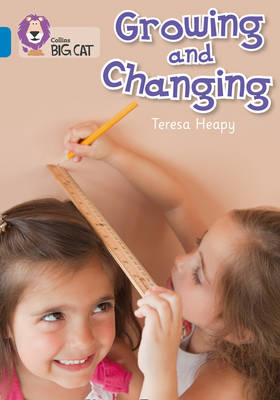 Growing and Changing Band 04/Blue by Teresa Heapy