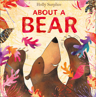 About a Bear by Holly Surplice