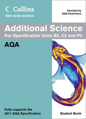 Additional Science Student Book AQA by Mary Jones, Mike Tingle, Louise Petheram