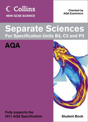 Separate Sciences Student Book AQA by Mary Jones, Lyn Nicholls, Louise Petheram