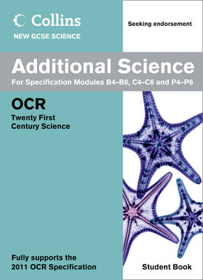 Additional Science Student Book OCR 21st Century Science by Peter Ellis, Gareth Price, Jo Foster