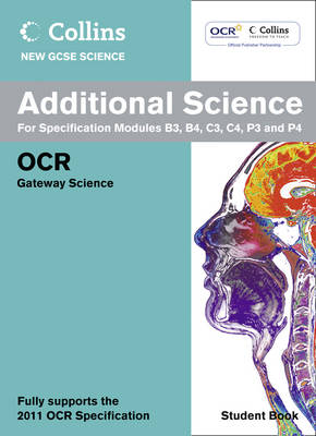 Collins GCSE Science 2011 Additional Science Student Book: OCR Gateway by Chris Sherry