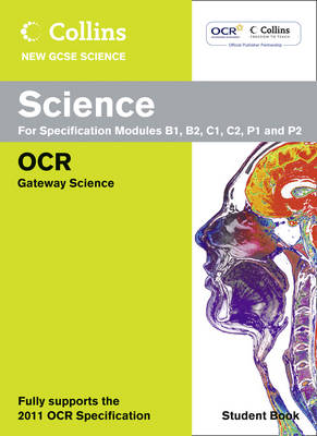 Collins GCSE Science 2011 Science Student Book: OCR Gateway by Chris Sherry
