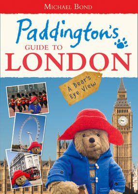 Paddington's Guide to London by Michael Bond