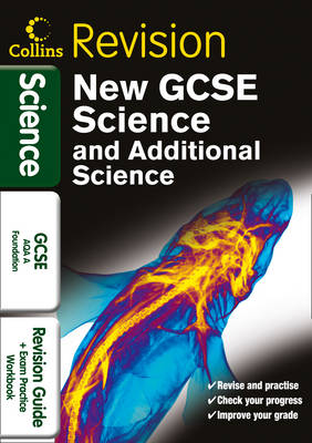 GCSE Science & Additional Science AQA A Foundation Revision Guide and Exam Practice Workbook by