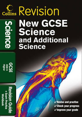 GCSE Science & Additional Science AQA A Higher Revision Guide and Exam Practice Workbook by